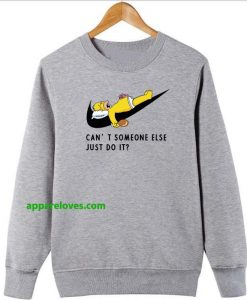 Just Do It Homer Simpson Can't Someone Else Sweatshirt CHICKEN THD