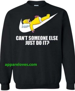 Just Do It Homer Simpson Can't Someone Else Sweatshirt DONUT THD
