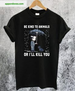 Keanu Reeves Be Kind To Animals or I'll Kill you shirt thd