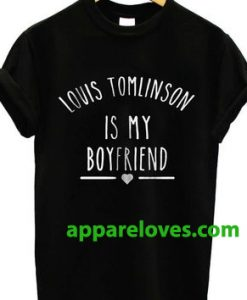 Louis Tomlinson is My Boyfriend shirt thd