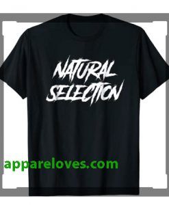 Natural Selection Shirts thd