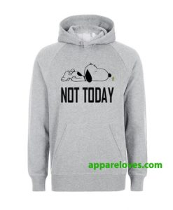 Not Today Snoopy Hoodie THD