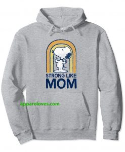Peanuts Mother's day strong Snoopy Hoodie THD