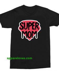 Super Mom t shirt thd