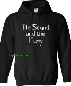 The Sound And The Fury HOODIE THD