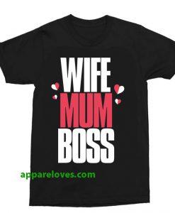 Wife Mum Boss t shirt thd