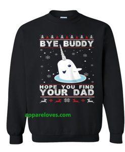 bye buddy hope you find your dad sweatshirt THD