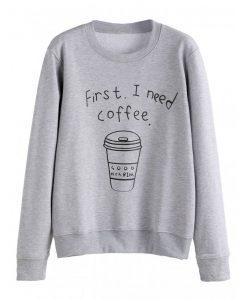first i need coffee good hca.bim sweatshirt thd