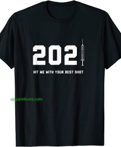 2021 Vaccine Humor Hit Me With Your Best Shot T-Shirt thd