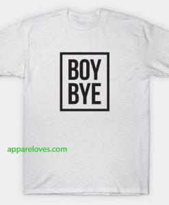 Boy Bye T-Shirts thd