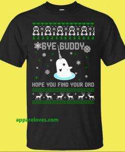 Bye Buddy Hope You Find Your Dad TSHIRT THD