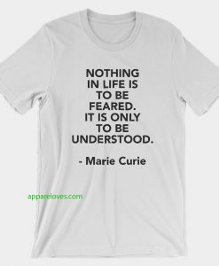 Curie Fear Quote T-Shirt thd