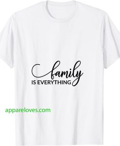 Family Is Everything shirt thd