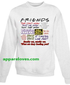 Friends TV Show Quotes Sweatshirt THD