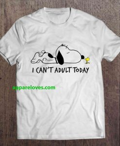 I Can't Adult Today - Snoopy And Woodstock THD