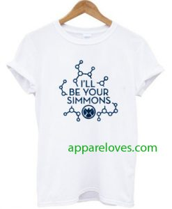 I'll Be Your Simmons T-shirt thd