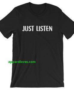 Just Listen Unisex T-Shirt thd