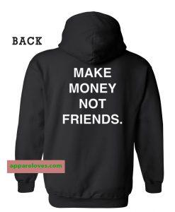 Make Money Not Friends Hoodie Back THD