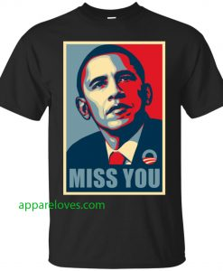 Miss You Barack Obama Shirt thd