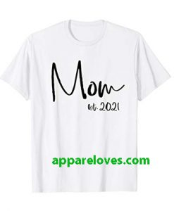 Mom Est. 2021 mothers day t-shirt thd