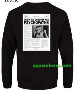 One In 100 Children Are Psychopath sweatshirt Back thd