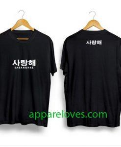 SARANGHAE KOREAN SARANGNIDA KPOP shirt thd