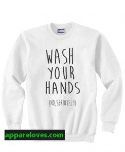 Wash Your Hands Sweatshirt thd
