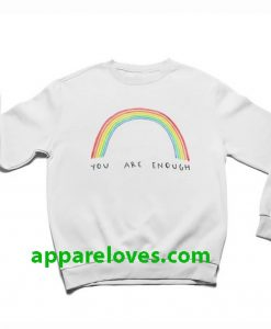 You Are Enough Rainbow Sweatshirt thd
