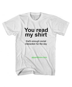 You read my shirt Quote T Shirt thd