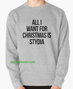 all i want for christmas is stydia sweatshirt thd