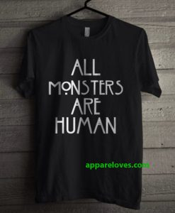 american horror story all monster are human tshirt thd