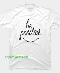 be positive tshirt thd