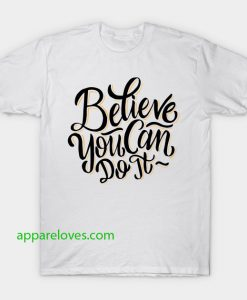 believe you can do it shirt thd