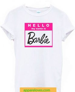 hello my name is barbie tshirt thd