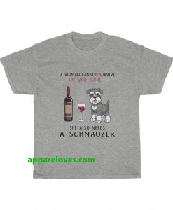 A woman cannot survive on wine T-Shirt THD