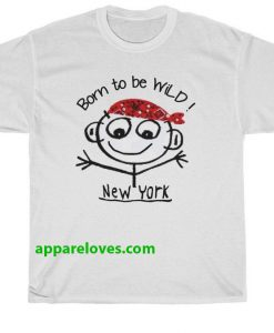 Born To Be Wild New York T Shirt thd