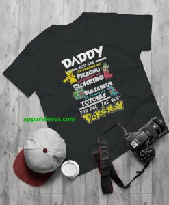 Fathers Day T-Shirt Daddy Favourite POKEMON T-Shirt THD