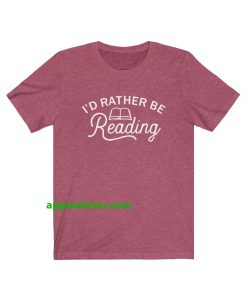 I'd Rather Be Reading T Shirt thd