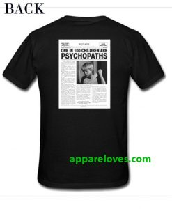 One In 100 Children Are Psychopath T-Shirt Back thd
