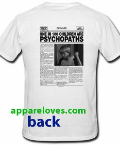 One In 100 Children Are Psychopaths T-Shirt thd