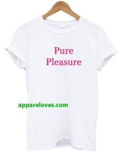 Pure Pleasure T-Shirt thd